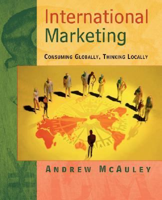International Marketing Consuming Globally, Thinking Locally