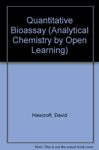 Quantitative Bioassay (Analytical Chemistry by Open Learning)