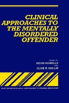 Clinical Approaches to the Mentally Disordered Offender