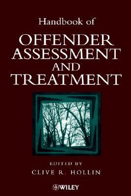Handbook of Offender Assessment and Treatment