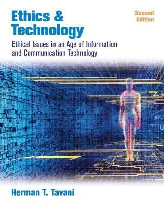 Ethics and Technology Ethical Issues in an Age of Information and Communication Technology