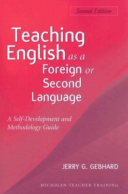 Teaching English As a Foreign or Second Language A Teacher Self-development And Methodology Guide