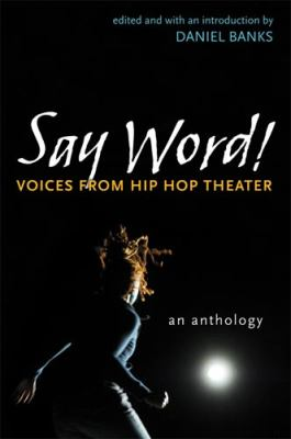 Say Word!: Voices from Hip Hop Theater (Critical Performances)