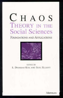 Chaos Theory in the Social Sciences Foundations and Applications