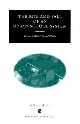 Rise and Fall of an Urban School System Detroit, 1907-81