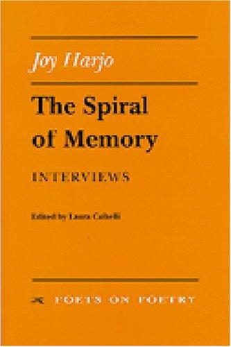 The Spiral of Memory: Interviews (Poets on Poetry)