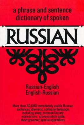 Phrase and Sentence Dictionary of Spoken Russian Russian-English English-Russian