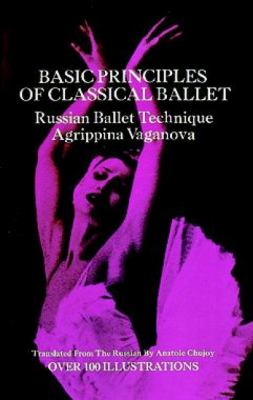 Basic Principles of Classical Ballet Russian Ballet Technique