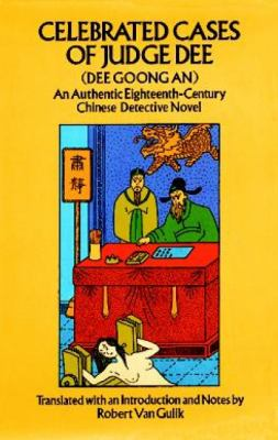 Celebrated Cases of Judge Dee = Dee Goong an An Authentic Eighteenth-Century Chinese Detective Novel