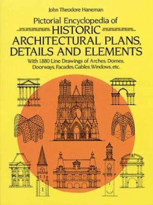 Pictorial Encyclopedia of Historic Architectural Plans, Details and Elements