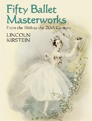 Fifty Ballet Masterworks From the 16th to the 20th Century