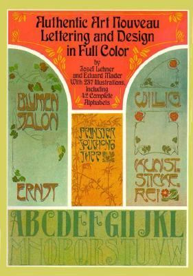 Authentic Art Nouveau Lettering and Design in Full Color