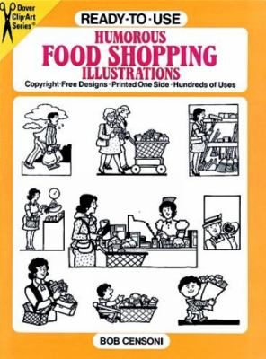 Ready-To-Use Humorous Food Shopping Illustrations Copyright-Free Designs, Printed One Side, Hundreds of Uses