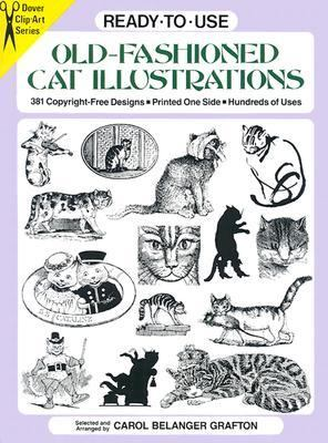Ready-To-Use Old-Fashioned Cat Illustrations 381 Copyright-Free Designs, Printed One Side, Hundreds of Uses