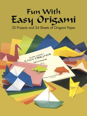 Fun With Easy Origami 32 Projects and 24 Sheets of Origami Paper