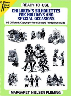 Ready-To-Use Children's Silhouettes for Holidays and Special Occasions 96 Different Copyright-Free Designs Printed One Side