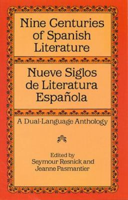 Nine Centuries of Spanish Literature / Nueve Siglos De Literatura Espanola A Dual-Language Anthology