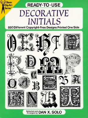 Ready-To-Use Decorative Initials: 880 Different Copyright-Free Designs Printed One Side (Clip Art Series)