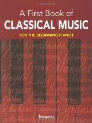 My First Book of Classical Music 20 Themes by Beethoven, Mozart, Chopin and Other Great Composers in Easy Piano Arrangements
