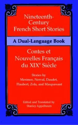 Nineteenth-Century French Short Stories/Contes Et Nouvelles Francais Du Xixe Siecle A Dual-Language Book