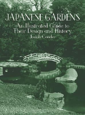 Japanese Gardens An Illustrated Guide to Their Design and History