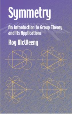 Symmetry An Introduction to Group Theory and Its Applications