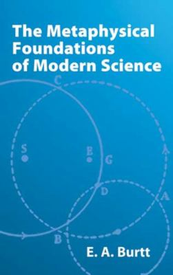 Metaphysical Foundations of Modern Science