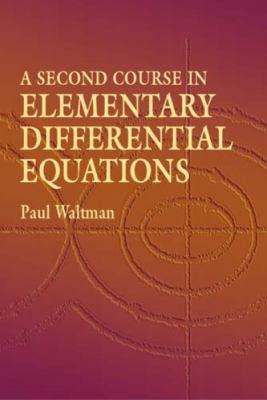 Second Course in Elementary Differential Equations