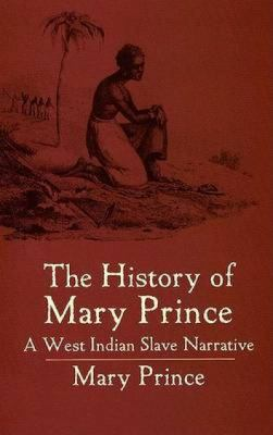 History Of Mary Prince A West Indian Slave Narrative