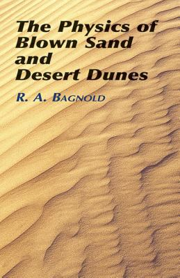 Physics Of Blown Sand And Desert Dunes