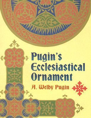 Pugin's Ecclesiastical Ornament