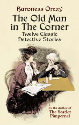 Old Man In The Corner Twelve Classic Detective Stories
