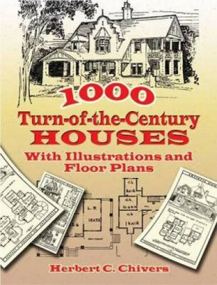 1000 Turn-of-the-century Houses With Illustrations and Floor Plans