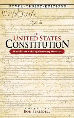 The United States Constitution: The Full Text with Supplementary Materials (Dover Thrift Editions)