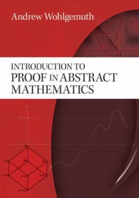 Introduction to Proof in Abstract Mathematics