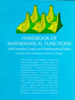 Handbook of Mathematical Functions, With Formulas, Graphs and Mathematical Tables