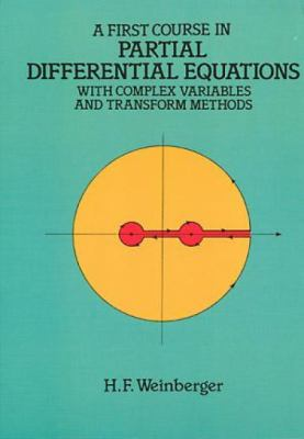 First Course in Partial Differential Equations With Complex Variables and Transform Methods