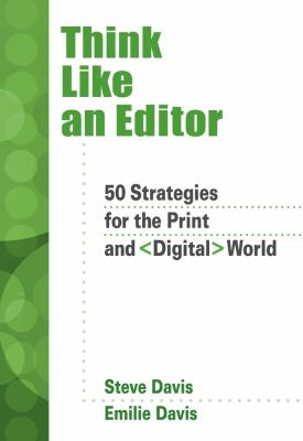 Think Like an Editor: 50 Strategies for the Print and Digital World