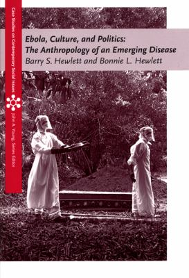 Emerging Disease Ebola, Culture, and Politics in Africa