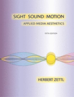 Sight Sound Motion Applied Media Aesthetics