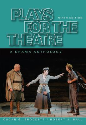 Plays for the Theatre A Drama Anthology