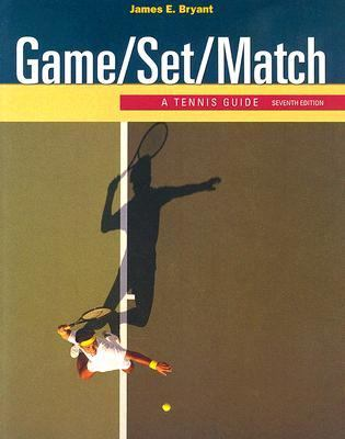 Game/ Set/ Match A Tennis Guide