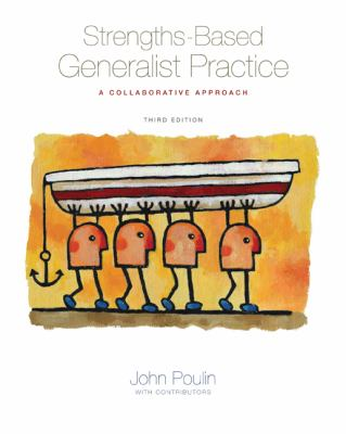 Strengths-Based Generalist Practice: A Collaborative Approach (Methods / Practice of Social Work: Generalist)