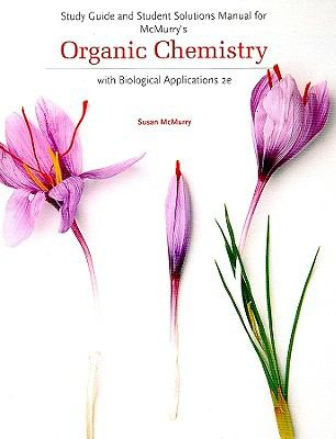 Organic Chemistry with Biological Applications - Study Guide & Solutions Manual