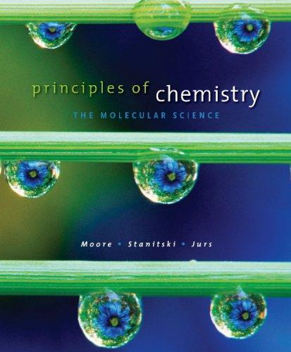 Study Guide for Moore/Stanitski/Jurs' Principles of Chemistry: The Molecular Science