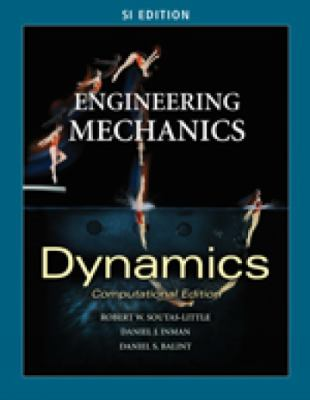 Engineering Mechanics Dynamics, Computational Edition, SI Edition
