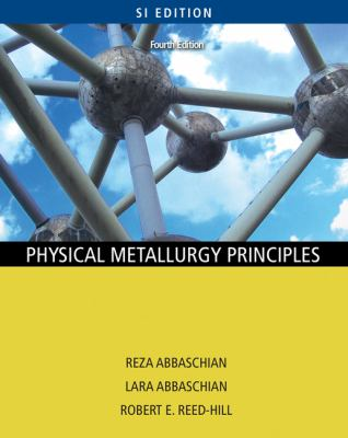 Physical Metallurgy Principles - Si Edition