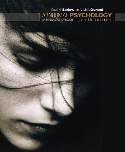 Study Guide for Barlow/Durand's Abnormal Psychology: An Integrative Approach, 5th