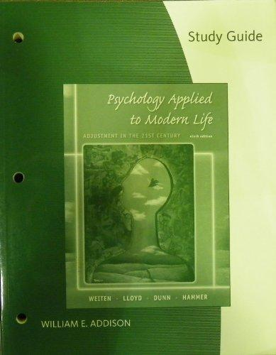 Study Guide for Weiten/Lloyd/Dunn/Hammer's Psychology Applied to Modern Life: Adjustment in the 21st Century, 9th