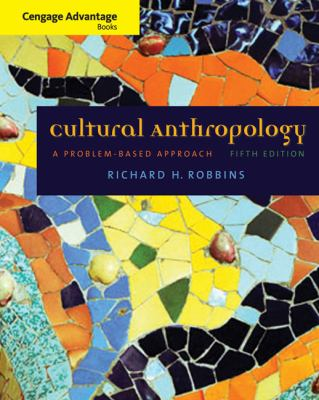 Cultural Anthropology: A Problem-Based Approach